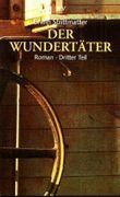 Der Wundertäter. Bd.3