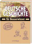 Deutsche Geschichte für Besserwisser