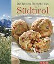Die besten Rezepte aus Südtirol