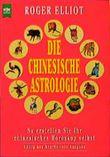 Die Chinesische Astrologie. So erstellen Sie Ihr chinesisches Horoskop selbst.
