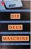 Die DEUS- Maschine