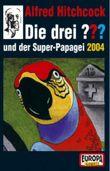 Die drei ??? und der Super-Papagei 2004 - Jubiläumsfolge