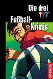 Die drei Fragezeichen - Fußball-Krimis