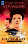 Die ermordete Sonne. Star Trek Voyager 06.
