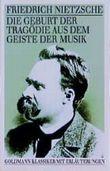 Die Geburt der Tragödie aus dem Geiste der Musik.