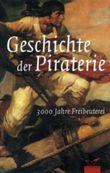 Die Geschichte der Piraterie