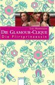 Die Glamour-Clique - Die Flirtprinzessin