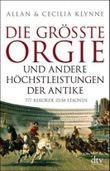 Die größte Orgie und andere Höchstleistungen der Antike