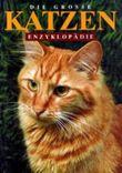 Die große Katzen Enzyklopädie