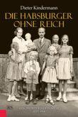 Die Habsburger ohne Reich