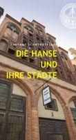 Die Hanse und ihre Städte