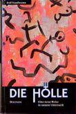 Die Hölle, Eine neue Reise in unsere Unterwelt