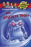 Die Knickerbocker-Bande: Der Eiskalte Troll
