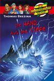 Die Knickerbocker-Bande: Die Hand aus der Tiefe