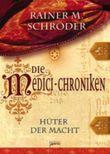 Die Medici-Chroniken (1) Hüter der Macht