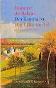 Die Menschliche Komödie 10. Der Landarzt, Die Lilie im Tal und andere Werke.
