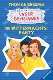 Unser Geheimnis - Die Mitternachts-Party