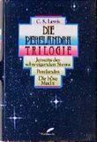 Die Perelandra Trilogie. Jenseits des schweigenden Sterns / Perelandra / Die böse Macht