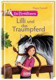 Die Pferdeflüsterin - Lilli und das Traumpferd
