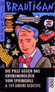 Die Pille gegen das Grubenunglück von Springhill und 104 andere Gedichte