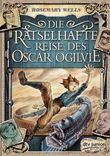 Die rätselhafte Reise des Oscar Ogilvie
