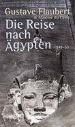 Die Reise nach Ägypten 1849-50