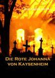 Die rote Johanna von Kaysenheim
