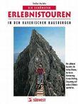 Die schönsten Erlebnistouren in den Bayerischen Hausbergen. Alle Touren mit Übersichtskarten und Hinweisen zu Einkehrmöglichkeiten
