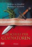Die Schule der Gladiatoren