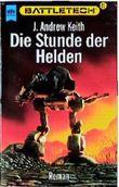 Die Stunde der Helden. Battletech 20.