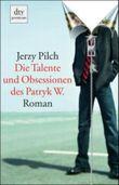 Die Talente und Obsessionen des Patryk W.