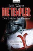 Die Templer - Die Brüder des Kreuzes