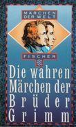 Die wahren Märchen der Brüder Grimm