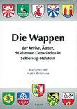 Die Wappen der Städte, Kreise, Ämter und Gemeinden in Schleswig-Holstein