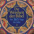 Die Weisheit der Bibel für 365 Tage im Jahr