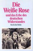 Die Weiße Rose und das Erbe des deutschen Widerstandes