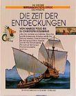 Die Zeit der Entdeckungen. Von Marco Polo bis Christoph Kolumbus