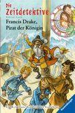 Die Zeitdetektive - Francis Drake, Pirat der Königin
