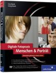 Digitale Fotopraxis. Menschen & Porträt