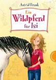 Ein Wildpferd für Isi