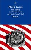 Ein Yankee aus Connecticut an König Artus Hof