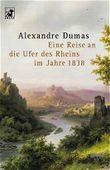 Eine Reise an die Ufer des Rheins im Jahre 1838
