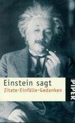 Einstein sagt. Zitate, Einfälle, Gedanken
