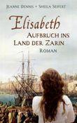 Elisabeth - Aufbruch ins Land der Zarin