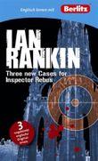 Englisch lernen mit Ian Rankin: Three new Cases for Inspector Rebus