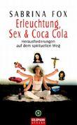 Erleuchtung, Sex & Coca-Cola