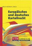 Europäisches und deutsches Kartellrecht