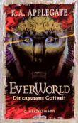 Everworld, Bd.2, Die grausame Gottheit