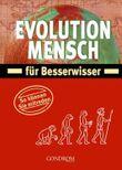 Evolution Mensch für Besserwisser
