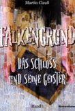 Falkengrund - Das Schloss und seine Geister